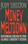 Money Meltdown, Judy Shelton, 0029291127