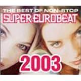 ザ・ベスト・オブ・ノンストップ・スーパー・ユーロビート2003(CCCD)