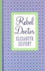 Rebel Doctor, Elizabeth Seifert, 0786253614