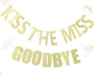 Kiss The Miss Goodbye Bachelorette Bridal Shower Gold Banner Garland Bunting