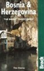Bosnia and Herzegovina: The Bradt Travel Guide (Bradt Travel Guide Bosnia & Herzegovina)