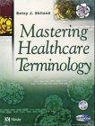 Mastering Healthcare Terminology 9780323016155