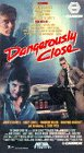 Dangerously Close [VHS] - Mall Lowell