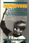 Improving Classroom Questions, Chuska, Kenneth R., 087367474X