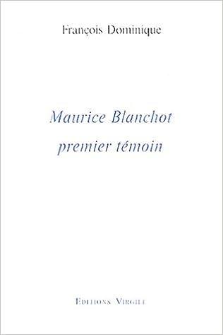 Livres gratuits en ligne Maurice Blanchot, premier témoin pdf ebook