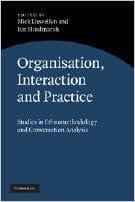 Organiz Interaction Practice Studies Of Ethnomethodology Conver