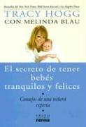 El Secreto de Tener Bebes Tranquilos y Felices: Consejos de una Ninera Experta (Spanish Edition)