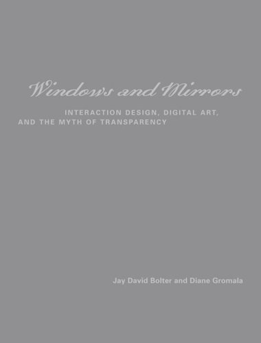 Windows-and-Mirrors-Interaction-Design-Digital-Art-and-the-Myth-of-Transparency-(Leonardo-Book-Series)