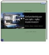 Einfamilienhäuser von 1960-1980 modernisieren: Renovieren - Anbauen - Umbauen - Aufstocken