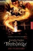 Cornelia Funkes Tintenherz - Die Filmstory: Erzählt von Jane Mason und Sarah Hines-Stephens. Nach dem Drehbuch zum Film von David Lindsay-Abaire