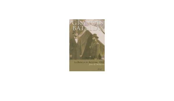 ... y la Declaracion de Emancipacion de los Esclavos (Ariel Grandes Batallas) (Spanish Edition): James M. McPherson: 9788434467088: Amazon.com: Books