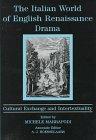 The Italian World of English Renaissance Drama, A. J. Hoenselaars, 0874136385