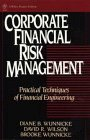 Corporate Financial Risk Management, Diane B. Wunnicke and David R. Wilson, 0471529141