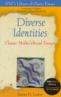 Diverse Identities : Classic Multicultural Essays, Lester, James D., 0844258857
