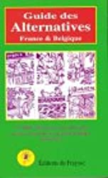 Guide des alternatives, France et Belgique, édition 1999