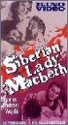 Siberian Lady Macbeth [VHS]