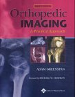 Orthopedic Imaging: A Practical Approach by Brand: Lippincott Williams n Wilkins