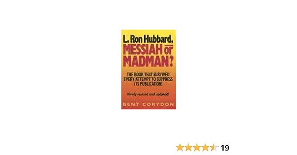 L. Ron Hubbard: Messiah or Madman?: Amazon.es: Corydon, B ...