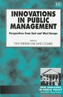 Innovations in Public Management : Perspectives from East and West Europe, , 1858986273