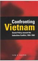 Confronting Vietnam: Soviet Policy toward the Indochina Conflict, 1954-1963 (Cold War International History Project) by Brand: Stanford University Press