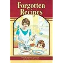Forgotten Recipes: From the Magazines You Loved and the Days You Remember