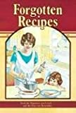img - for Forgotten Recipes: From the Magazines You Loved and the Days You Remember book / textbook / text book
