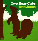 Two Bear Cubs, Ann Jonas, 0688014089