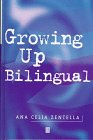 Growing up Bilingual : Puerto Rican Children in New York, Zentella, Ana C., 1557864063
