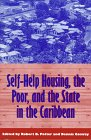 Self-Help Housing, the Poor, and the State in the Caribbean, , 0870499637