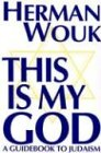This Is My God, Herman Wouk, 0802726437