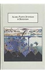 Alaska Native Juveniles in Detention: A Qualitative Study of Treatment and Resistance