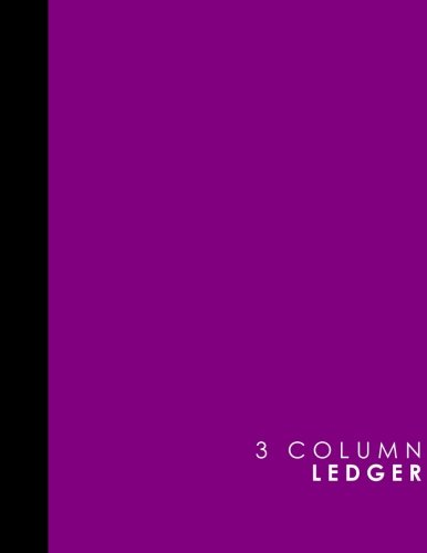 3 Column Ledger: Accounting Journal Entries, Daily Bookkeeping Ledger, Ledger Sheets, Purple Cover, 8.5