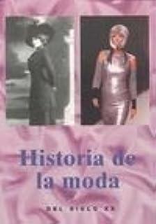 Historia De LA Moda Del Siglo (Spanish Edition)