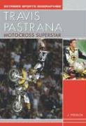 Read Online Travis Pastrana: Motocross Superstar (Extreme Sports Biographies) pdf epub