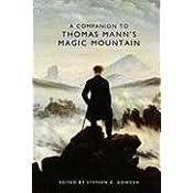 A Companion to Thomas Mann's Magic Mountain (Studies in German Literature, Linguistics and Culture)