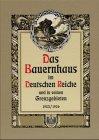 Das Bauernhaus im Deutschen Reiche: Und in seinen Grenzgebieten. Vereinigter Text- und Tafelteil