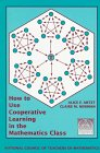 How to Use Cooperative Learning in the Mathematics Classroom, Artzt, Alice F. and Newman, Claire M., 0873534379