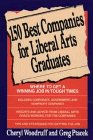 150 Best Companies for Liberal Arts Graduates, Cheryl Woodruff and Greg Ptacek, 047154793X