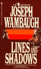 Lines and Shadows, Joseph Wambaugh, 0553271482