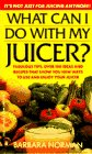 What Can I Do with My Juicer?, Barbara Norman, 0440215420