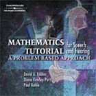 Mathematics and Physics for Speech and Hearing: A Problem-Based Approach