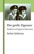 Der grosse Zigeuner: Kindheit und Jugend in Pannonien