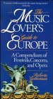 img - for The Music Lover's Guide to Europe: A Compendium of Festivals, Concerts, and Opera book / textbook / text book