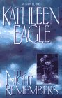 The Night Remembers, Kathleen Eagle, 0380975211