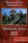 Witchcraft Today, Book Three: Witchcr...
