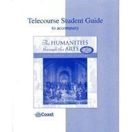 Telecourse Student Guide to accompany The Humanities through The Arts