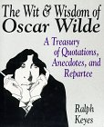 img - for The Wit & Wisdom of Oscar Wilde: A Treasury of Quotations, Anecdotes, and Repartee book / textbook / text book