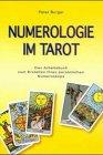 Numerologie im Tarot: Das Arbeitsbuch zum Erstellen Ihres persönlichen Numeroskops