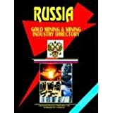 Russian Gold Mining and Mining Industry Directory (Us Governmen Agencies Business Library)