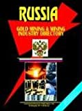 Russian Gold Mining and Mining Industry Directory, Usa Ibp, 0739789937